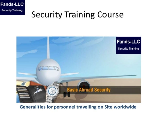 Security Training Course Generalities for personnel travelling on Site worldwide