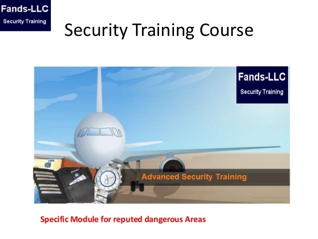 Security Training Course Specific Module for reputed dangerous Areas