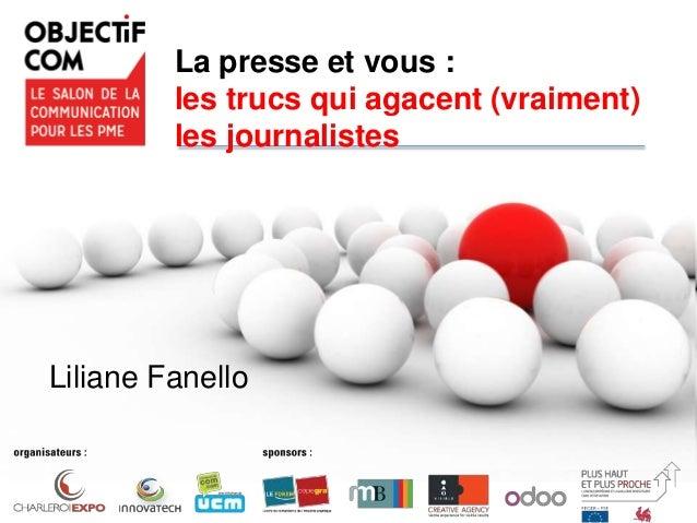 La presse et vous : les trucs qui agacent (vraiment) les journalistes Liliane Fanello