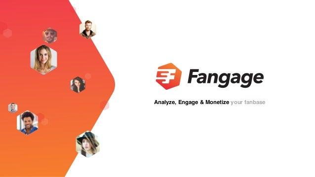 Analyze, Engage & Monetize your fanbase