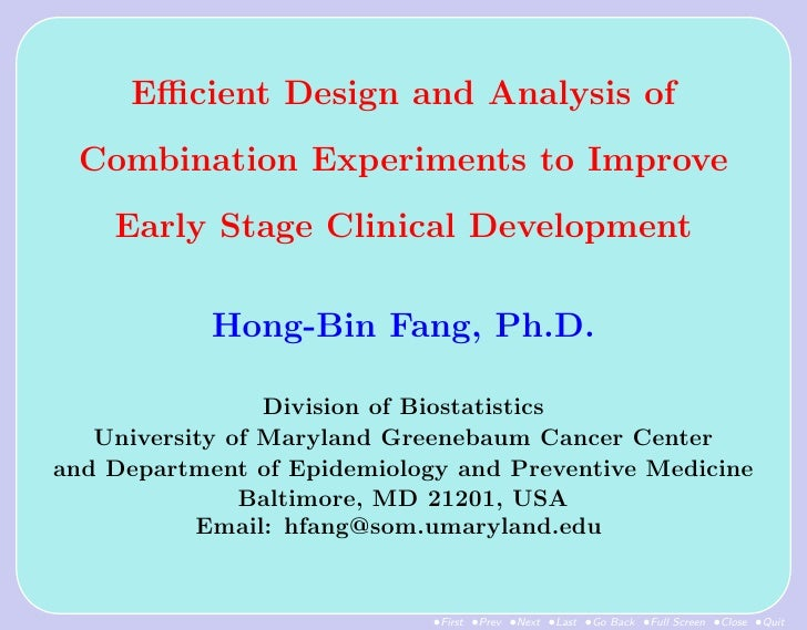 Efficient Design and Analysis of  Combination Experiments to Improve     Early Stage Clinical Development              Hong-...
