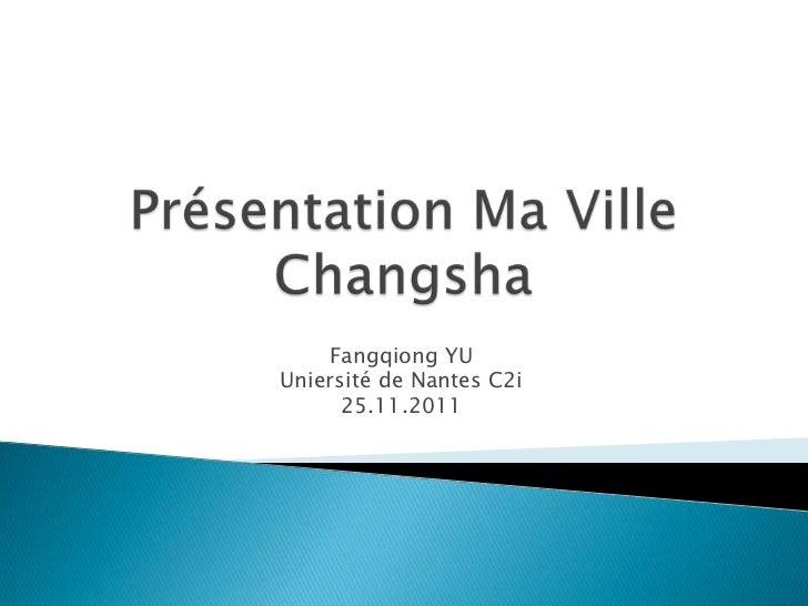 Fangqiong YUUniersité de Nantes C2i      25.11.2011