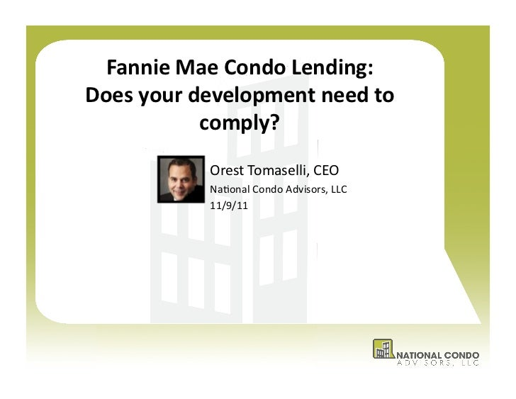 Fannie Mae Condo Lending: Does your development need to                  comply?                  Ores...