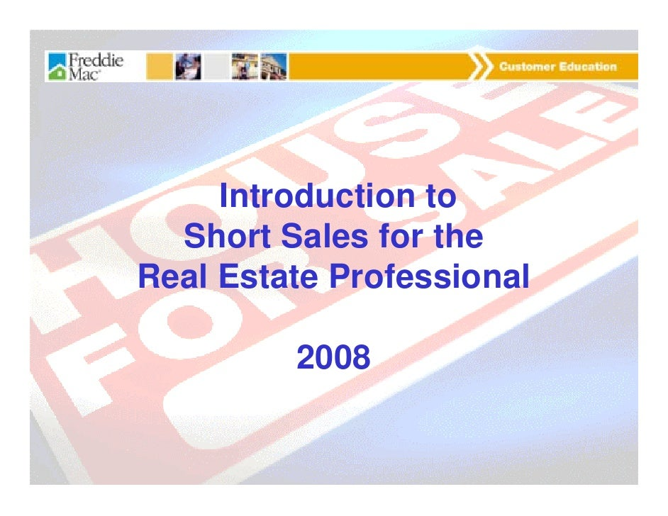 Introduction to   Short Sales for the Real Estate Professional           2008