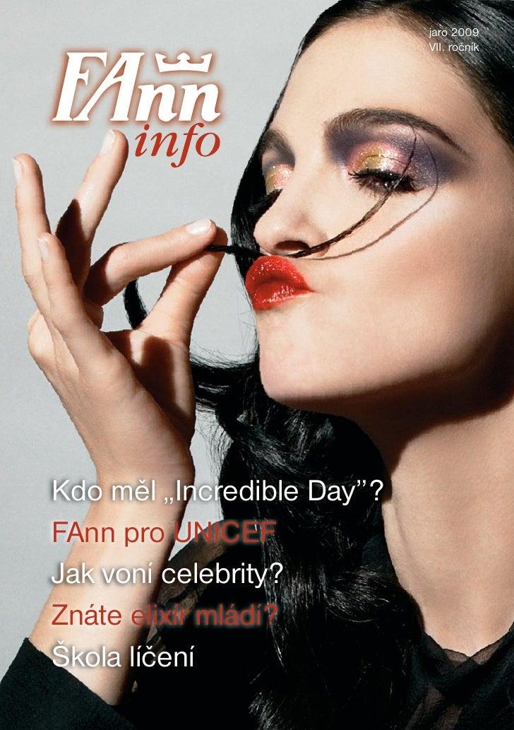 """jaro 2009                             VII. ročník     Kdo měl """"Incredible Day""""? FAnn pro UNICEF Jak voní celebrity? Znáte ..."""