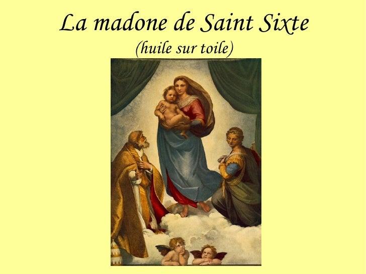 La madone de Saint Sixte (huile sur toile)