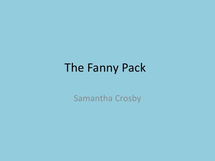 The Fanny Pack<br />Samantha Crosby<br />