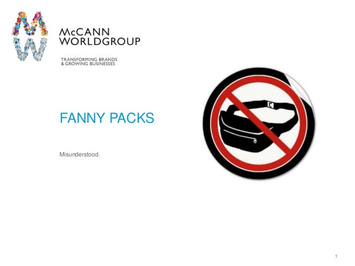 FANNY PACKSMisunderstood.                 McCann Worldgroup   1
