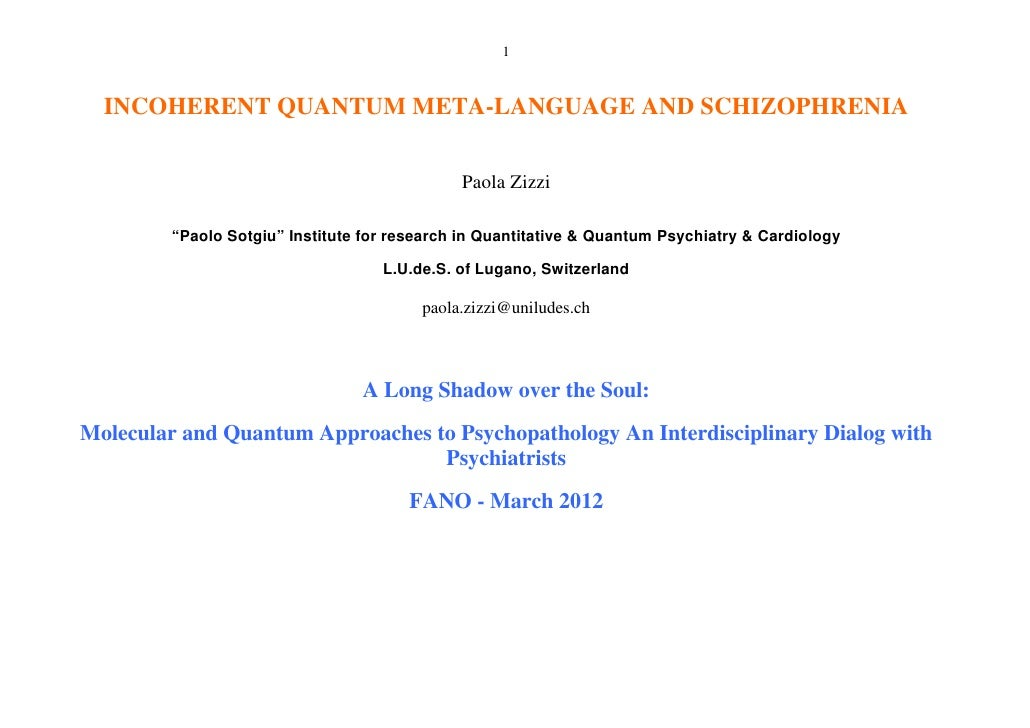 "1  INCOHERENT QUANTUM META-LANGUAGE AND SCHIZOPHRENIA                                              Paola Zizzi         ""Pa..."