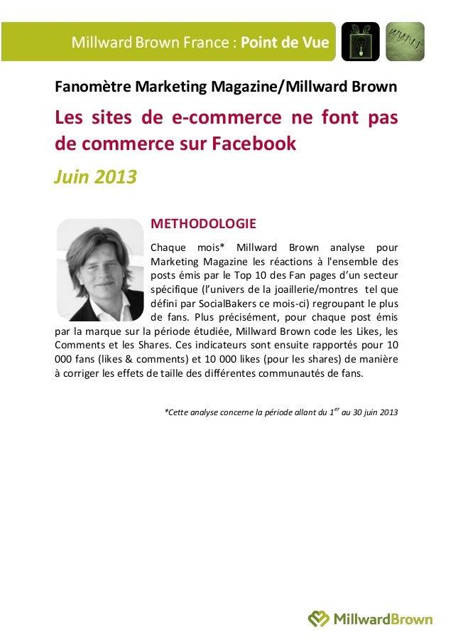 Fanomètre Marketing Magazine/Millward Brown Les sites de e-commerce ne font pas de commerce sur Facebook Juin 2013 METHODO...