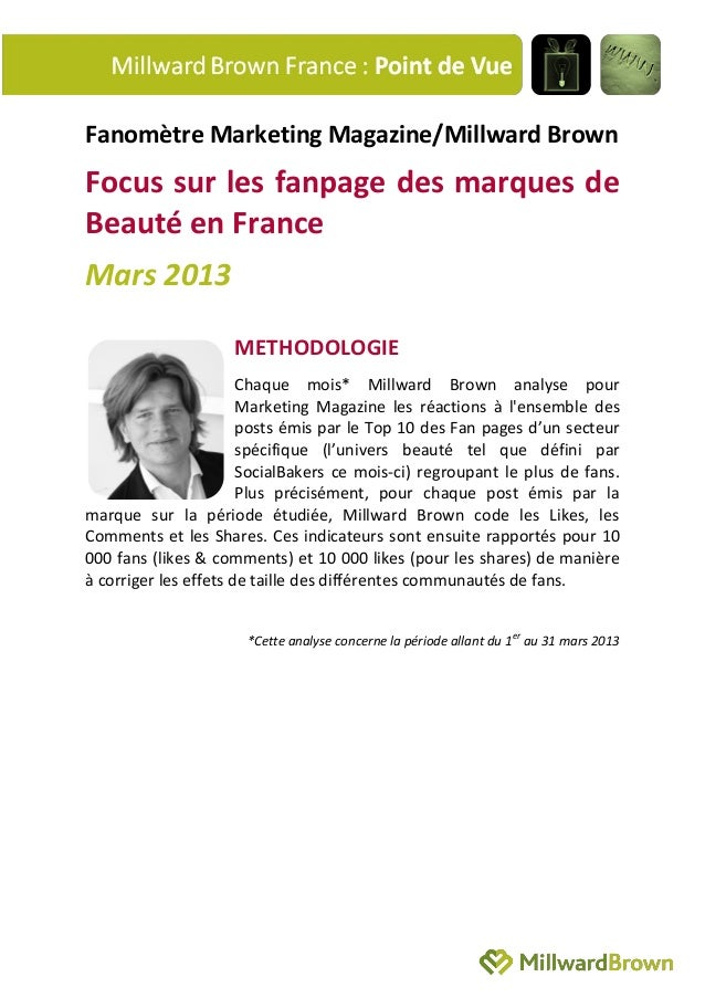 Fanomètre Marketing Magazine/Millward BrownFocus sur les fanpage des marques deBeauté en FranceMars 2013                  ...