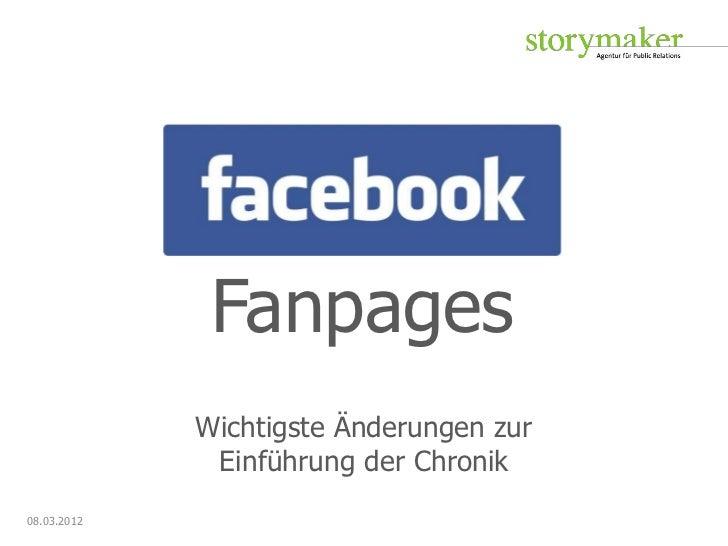 Fanpages             Wichtigste Änderungen zur              Einführung der Chronik08.03.2012