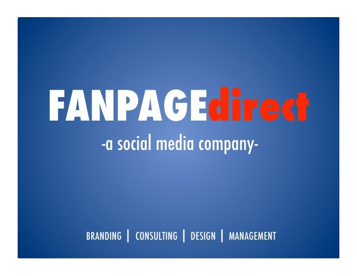FANPAGEdirect    -a social media company- BRANDING | CONSULTING | DESIGN | MANAGEMENT!