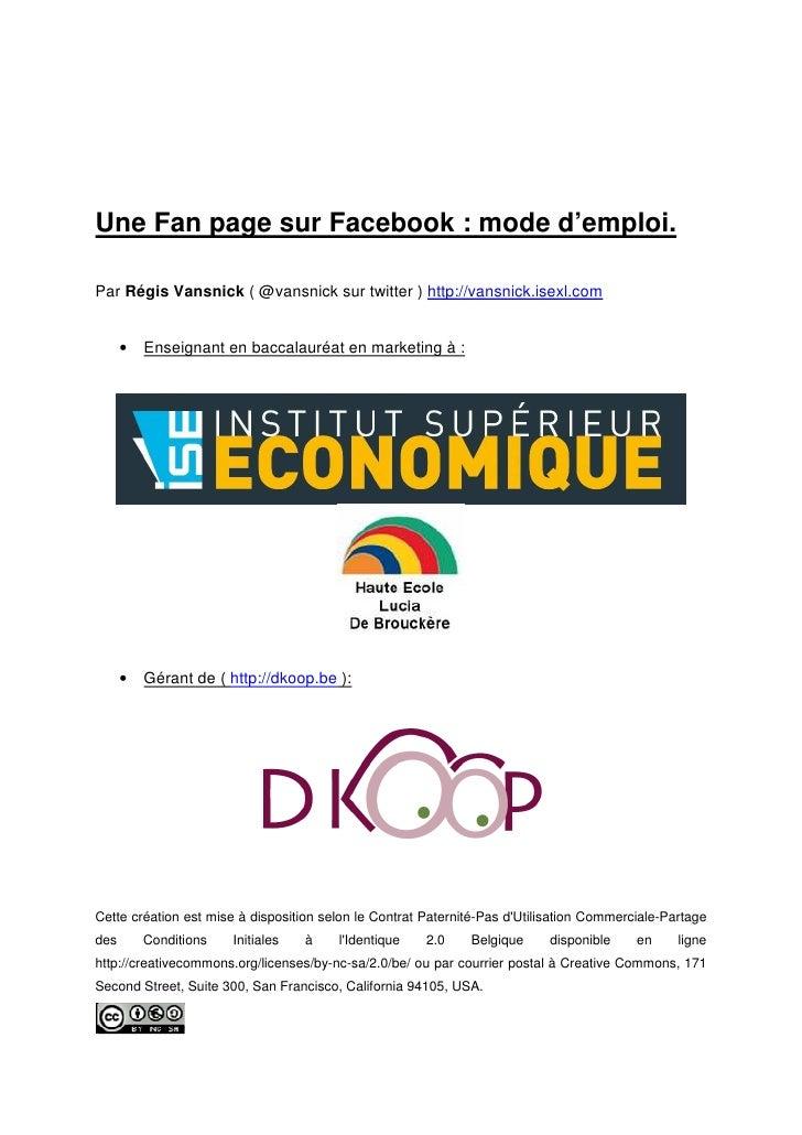 Une Fan page sur Facebook : mode d'emploi.  Par Régis Vansnick ( @vansnick sur twitter ) http://vansnick.isexl.com        ...