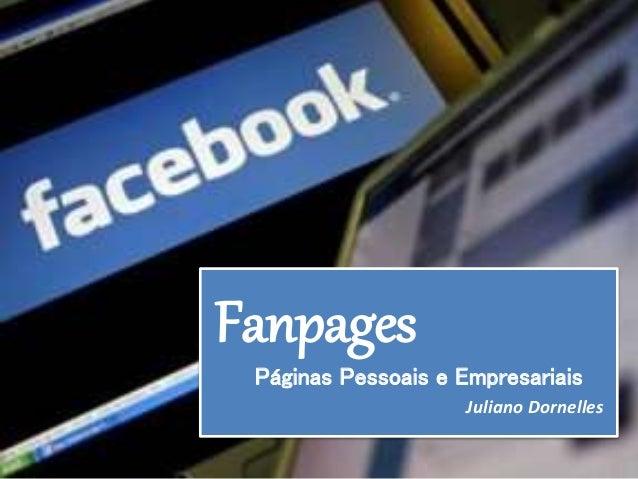 Fanpages Páginas Pessoais e Empresariais Juliano Dornelles