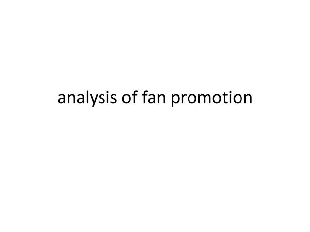 analysis of fan promotion