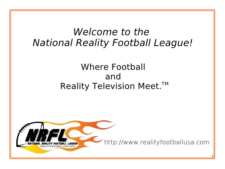 Welcome to the National Reality Football League!            Where Football                 and      Reality Television Mee...