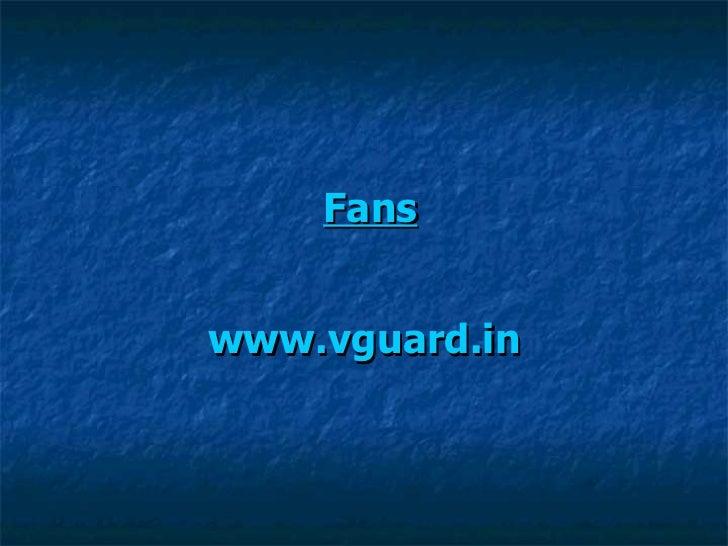 Fans www.vguard.in