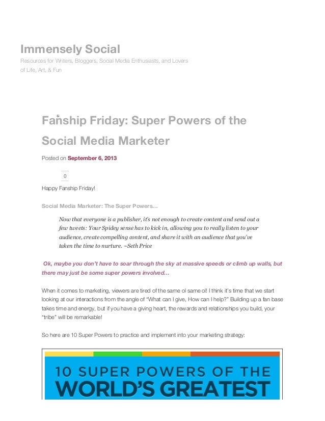 Fanship Friday: Super Powers of the Social Media Marketer Posted on September 6, 2013 0 Happy Fanship Friday! Social Media...
