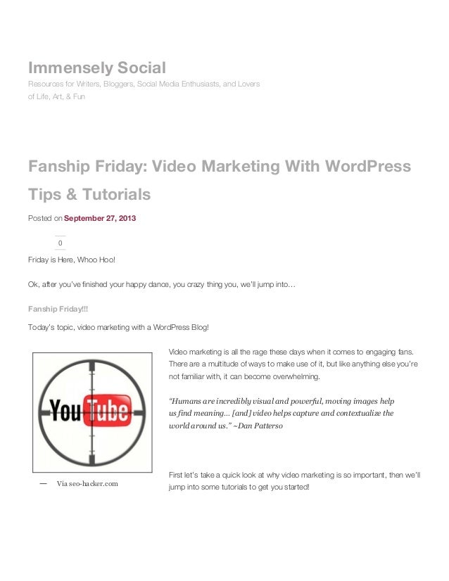 Fanship Friday: Video Marketing With WordPress Tips & Tutorials Posted on September 27, 2013 0 Friday is Here, Whoo Hoo! O...