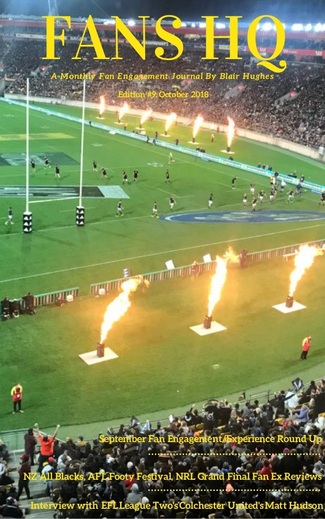 FANS HQA Monthly Fan Engagement Journal By Blair Hughes September Fan Engagement/Experience Round Up NZ All Blacks, AFL Fo...