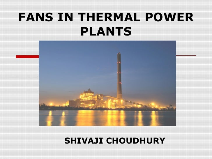 FANS IN THERMAL POWER        PLANTS     SHIVAJI CHOUDHURY