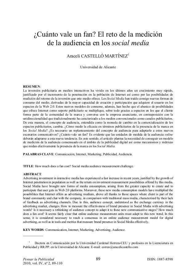 Pensar la Publicidad 89 ISSN: 1887-8598 2010, vol. IV, nº 2, 89-110 ¿Cuánto vale un fan? El reto de la medición de la audi...