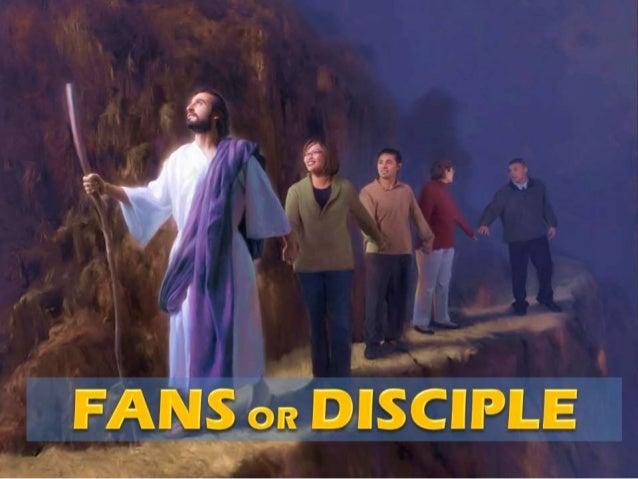 Fans or disciple