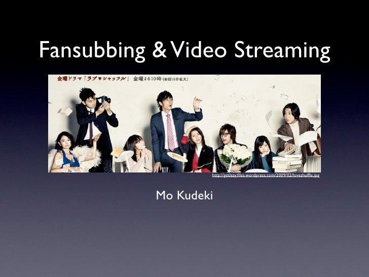 Fansubbing & Video Streaming                       http://getlazy.files.wordpress.com/2009/02/loveshuffle.jpg               ...