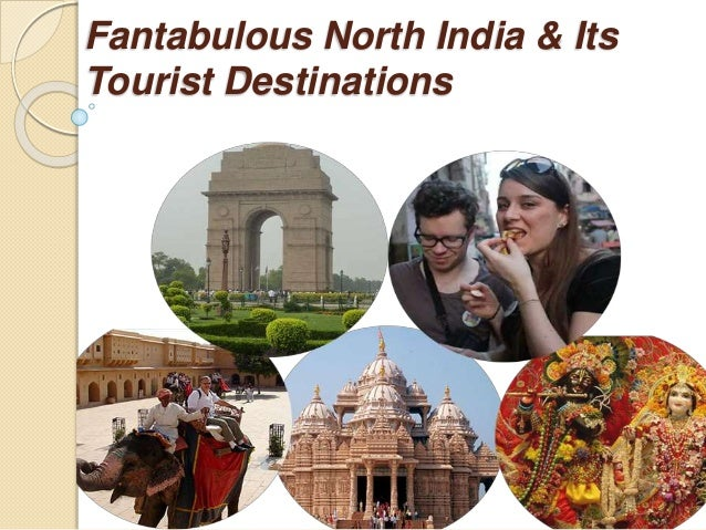 Fantabulous North India & Its Tourist Destinations