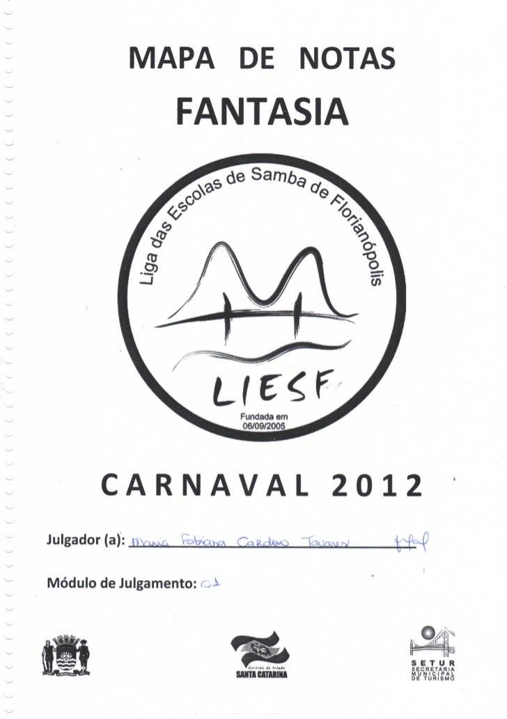MAPA DE NOTAS                  FANTASIA                         Fundada em                         06/09/2005        C A R...