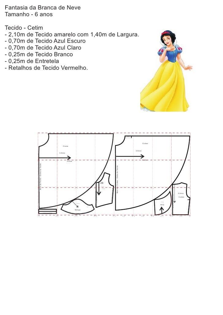 Fantasia da Branca de NeveTamanho - 6 anosTecido - Cetim- 2,10m de Tecido amarelo com 1,40m de Largura.- 0,70m de Tecido A...