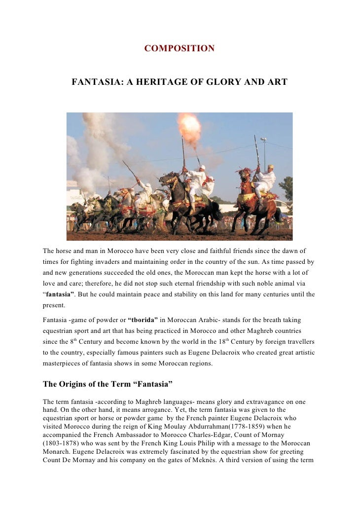 COMPOSITION          FANTASIA: A HERITAGE OF GLORY AND ARTThe horse and man in Morocco have been very close and faithful f...