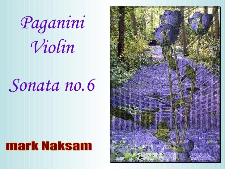 Paganini Violin Sonata no.6 mark Naksam