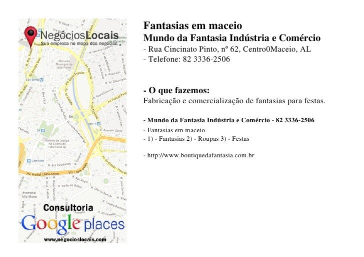 Fantasias em maceioMundo da Fantasia Indústria e Comércio- Rua Cincinato Pinto, nº 62, Centro0Maceio, AL- Telefone: 82 333...