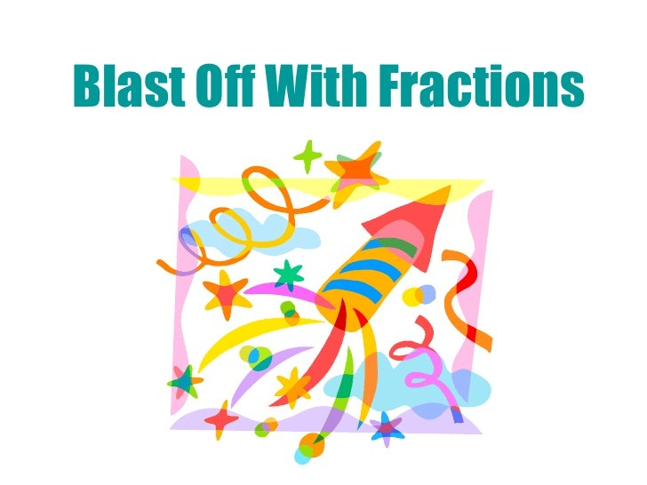 Blast Off With Fractions