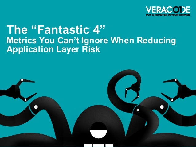 "The ""Fantastic 4"" Metrics You Can't Ignore When Reducing Application Layer Risk"