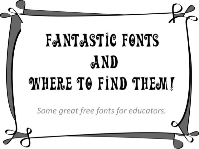 Fantastic fonts and where to find them!
