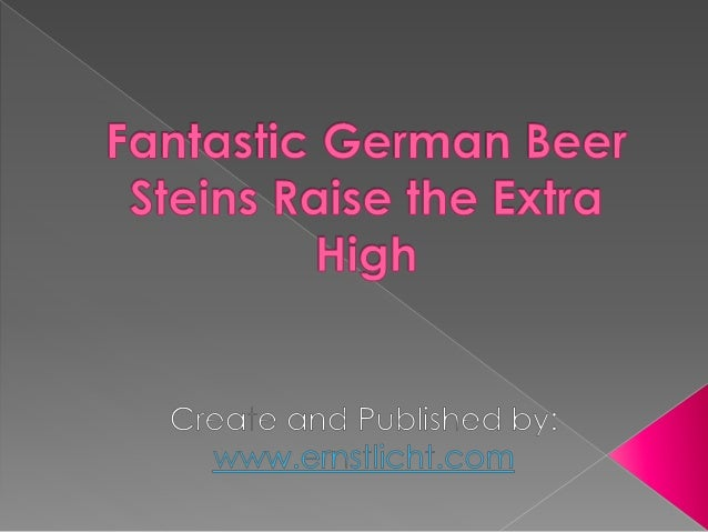 Fantastic German Beer Steins Raise the Extra High  Creaie and Published by:  {