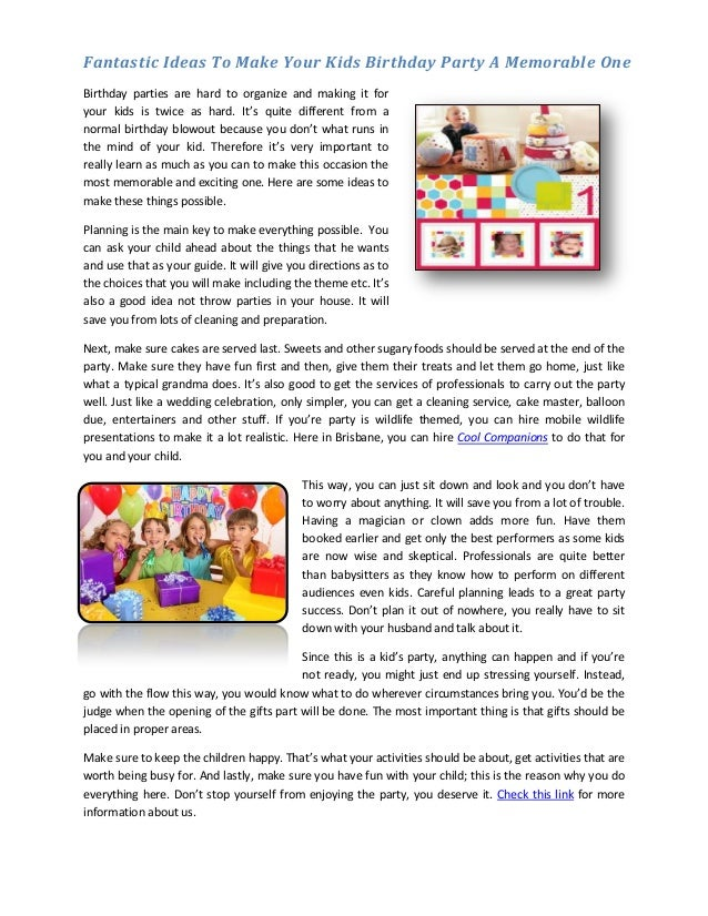 Fantastic Ideas To Make Your Kids Birthday Party A Memorable OneBirthday parties are hard to organize and making it foryou...