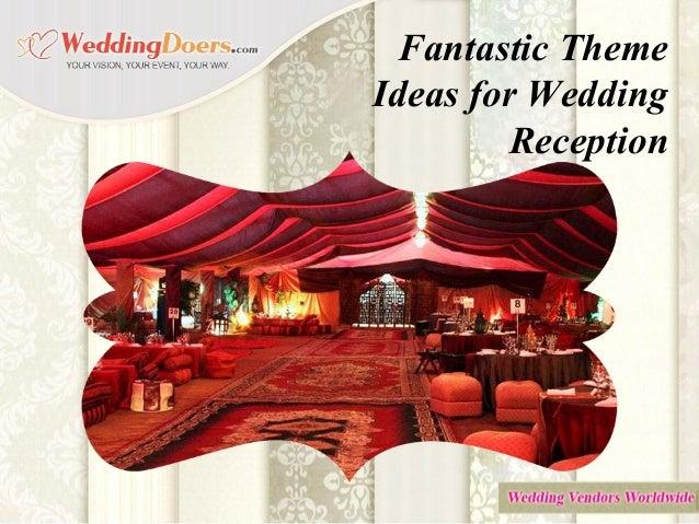 Fantastic Theme Ideas for Wedding Reception