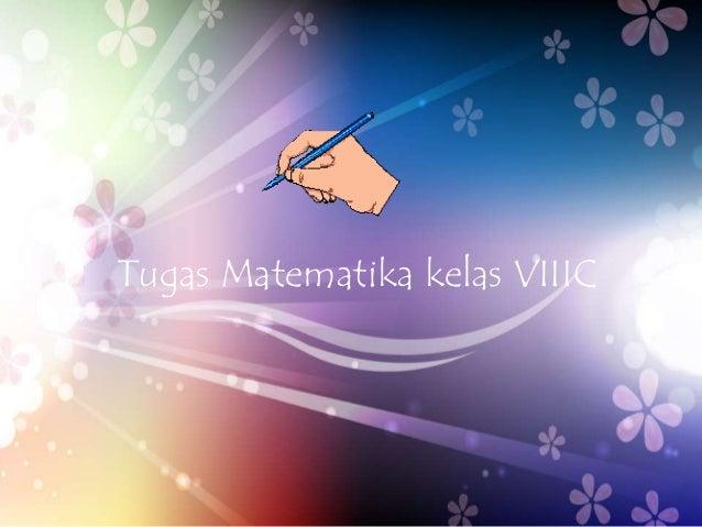 Tugas Matematika kelas VIIIC