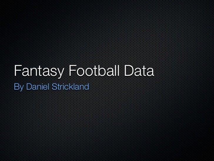 Fantasy Football DataBy Daniel Strickland