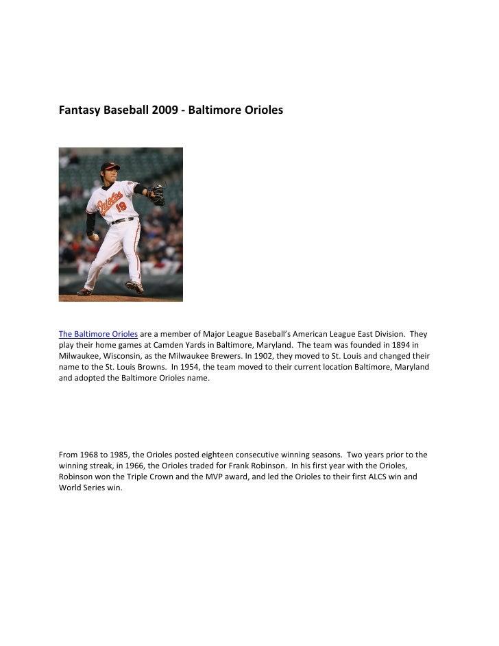 Fantasy Baseball 2009 - Baltimore Orioles     The Baltimore Orioles are a member of Major League Baseball's American Leagu...
