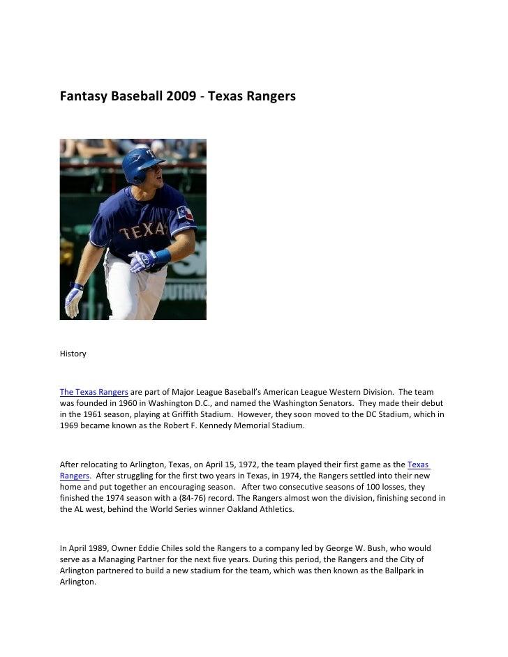 Fantasy Baseball 2009 - Texas Rangers     History    The Texas Rangers are part of Major League Baseball's American League...