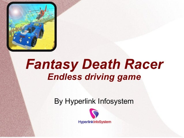 Fantasy Death Racer Endless driving game By Hyperlink Infosystem