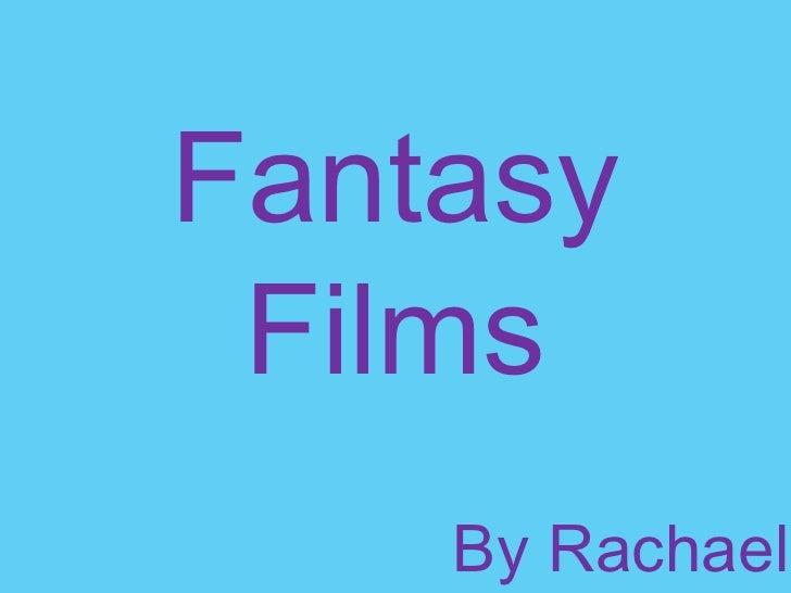 Fantasy Films By Rachael Allen