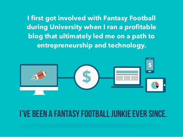I first got involved with Fantasy Football  during University when I ran a profitable  blog that ultimately led me on a pa...
