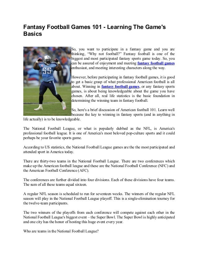 Fantasy Football Games 101 - Learning The Game's Basics So, you want to participate in a fantasy game and you are thinking...