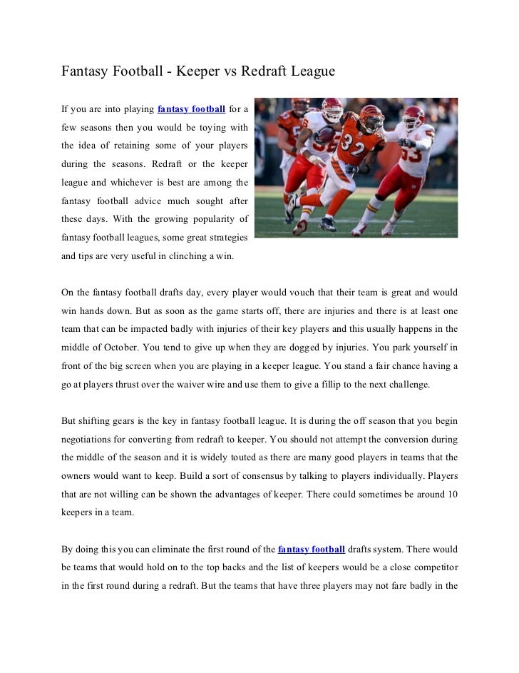 Fantasy Football - Keeper vs Redraft LeagueIf you are into playing fantasy football for afew seasons then you would be toy...